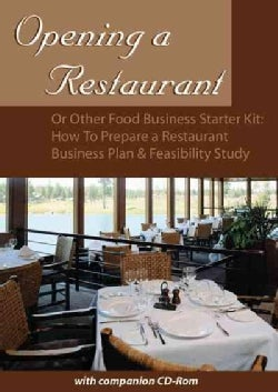 Opening a Restaurant or Other Food Business Starter Kit: How to Prepare a Restaurant Business Plan & Feasibility Study