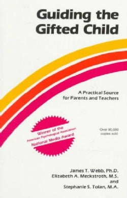 Guiding the Gifted Child: A Practical Source for Parents and Teachers (Paperback)