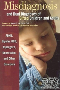 Misdiagnosis And Dual Diagnoses Of Gifted Children And Adults: ADHD, Bipolar, OCD, Asperger's, Depression, And Ot... (Paperback)