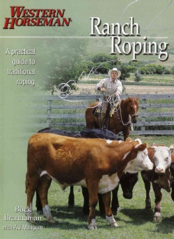 Ranch Roping With Buck Brannaman: A Practical Guide to Traditional Roping (Paperback)