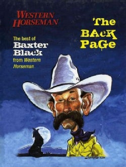 The Back Page: The Best of Baxter Black from Western Horseman (Hardcover)