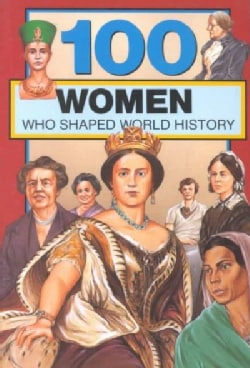 100 Women Who Shaped World History (Paperback)