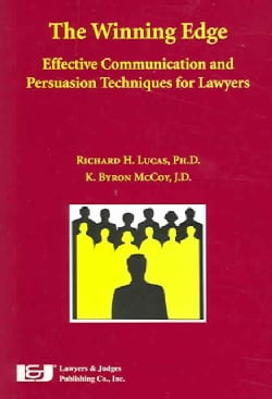 The Winning Edge: Effective Communication and Persuasion Techniques for Lawyers (Paperback)