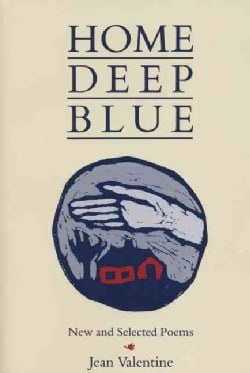 Home Deep Blue: New and Selected Poems (Paperback)