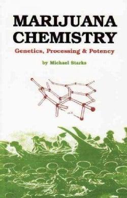 Marijuana Chemistry: Genetics, Processing & Potency (Paperback)