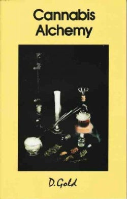 Cannabis Alchemy: The Art of Modern Hashmaking : Methods for Preparation of Extremely Potent Cannabis Products (Paperback)