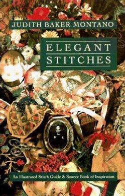 Elegant Stitches: An Illustrated Stitch Guide and Source Book of Inspiration (Paperback)