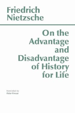 On the Advantage and Disadvantage of History for Life (Paperback)