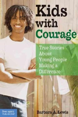 Kids With Courage: True Stories About Young People Making a Difference (Paperback)