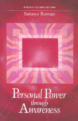 Personal Power Through Awareness: A Guidebook for Sensitive People (Paperback)