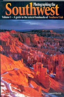 Photographing the Southwest: A guide to the natural landmarks of Southern Utah (Paperback)
