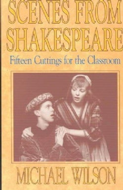 Scenes from Shakespeare: Fifteen Cuttings for the Classroom (Paperback)