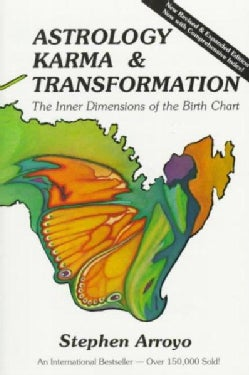 Astrology, Karma & Transformation: The Inner Dimensions of the Birth Chart (Paperback)