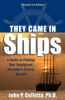 They Came in Ships: A Guide to Finding Your Immigrant Ancestor's Arrival Record (Paperback)