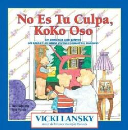 No es tu culpa, Koko Oso / It is not Your Fault, Koko Bear: Un libro que leen juntos los padres y los ninos joven... (Paperback)