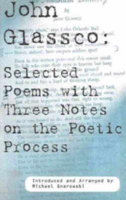 John Glassco: Selected Poems With Three Notes on the Poetic Process (Paperback)