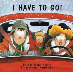 I Have to Go! (Hardcover)