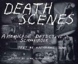 Death Scenes: A Homicide Detective's Scrapbook (Paperback)