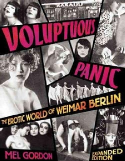 Voluptuous Panic: The Erotic World of Weimar Berlin (Paperback)