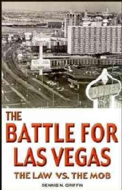 The Battle for Las Vegas: The Law Vs. the Mob (Paperback)