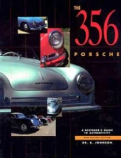 The 356 Porsche: A Restorer's Guide to Authenticity (Paperback)