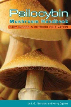 Psilocybin Mushroom Handbook: Easy Indoor & Outdoor Cultivation (Paperback)