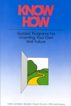 Know How: Guided Programs for Inventing Your Own Best Future (Paperback)