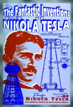 The Fantastic Inventions of Nikola Tesla (Paperback)
