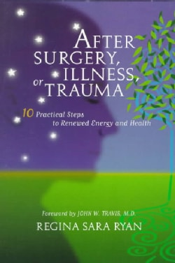 After Surgery, Illness, or Trauma: 10 Practical Steps to Renewed Energy and Health (Paperback)