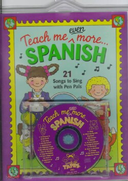 Teach Me Even More Spanish: 21 Songs to Sing With Pen Pals