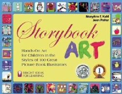 Storybook Art: Hands-On Art for Children in the Styles of 100 Great Picture Book Illustrators (Paperback)