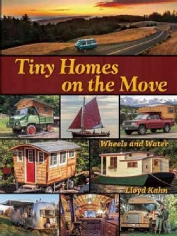 Tiny Homes on the Move: Wheels and Water (Paperback)