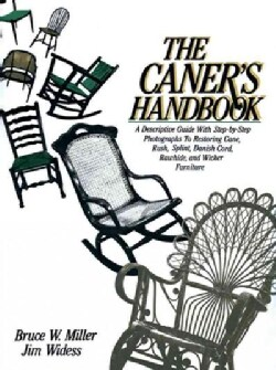 The Caner's Handbook: A Descriptive Guide With Step-By-Step Photographs for Restoring Cane, Rush, Splint, Danish ... (Paperback)
