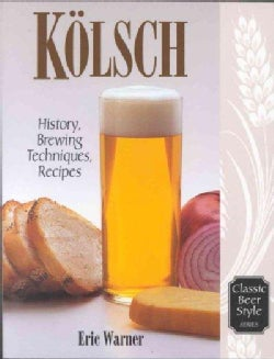 Kolsch: History, Brewing Techniques, Recipes (Paperback)