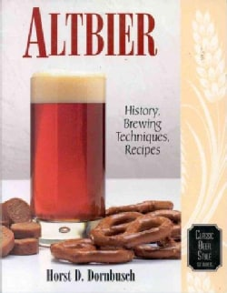 Altbier: History, Brewing Techniques, Recipes (Paperback)