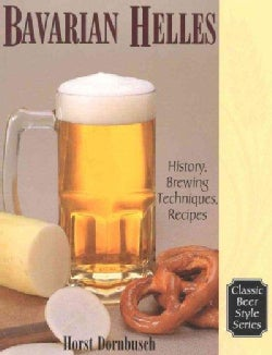Bavarian Helles: History, Brewing Techniques, Recipes (Paperback)