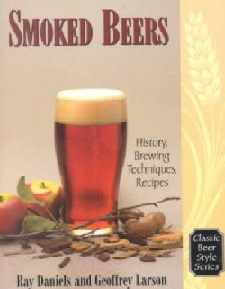Smoked Beers: History, Brewing Techniques, Recipes (Paperback)