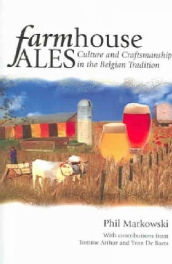 Farmhouse Ales: Culture And Craftsmanship In The European Tradition (Paperback)