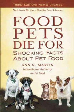 Food Pets Die for: Shocking Facts About Pet Food (Paperback)
