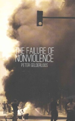The Failure of Nonviolence (Paperback)