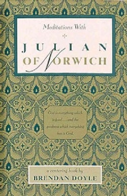Meditations With Julian of Norwich (Paperback)