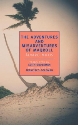 The Adventures and Misadventures of Maqroll (Paperback)