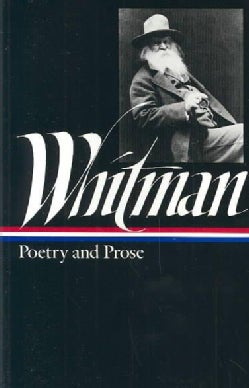 Walt Whitman: Complete Poetry and Collected Prose (Hardcover)