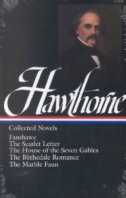 Nathaniel Hawthorne Collected Novels: Fanshawe, the Scarlet Letter, the House of the Seven Gables, the Blithedale... (Hardcover)