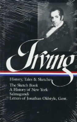 Irving History, Tales, and Sketches (Hardcover)
