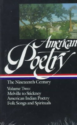 American Poetry: The Nineteenth Century : Herman Melville to Trumbull Stickney : American Indian Poetry : Folk So... (Hardcover)