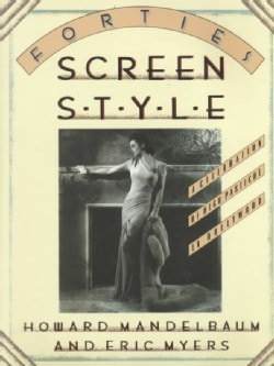 Forties Screen Style: A Celebration of High Pastiche in Hollywood (Paperback)