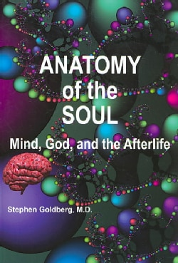 Anatomy of the Soul: Mind, God, and the Afterlife (Paperback)
