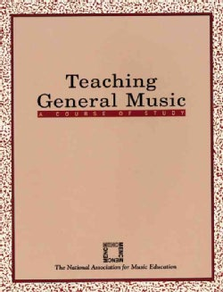 Teaching General Music: A Course of Study (Paperback)