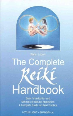 The Complete Reiki Handbook: Basic Introduction and Methods of Natural Application, a Complete Guide for Reiki Pr... (Paperback)